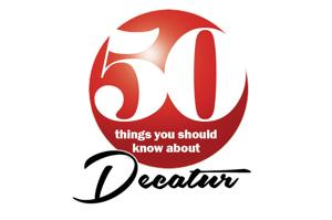 50 things you should know about Decatur