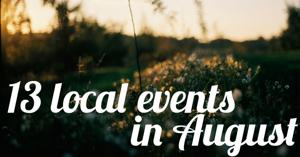 13 exciting local events in August