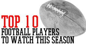 Top 10 football players to watch this season