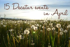 15 Decatur events in April