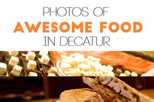 15 + photos of awesome food in Decatur