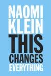 Naomi Klein tackles global warming in 'This Changes Everything'