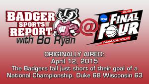 Badger Sports Report with Bo Ryan 04/12/15