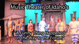 "Music Theater of Idaho's ""A Funny Thing Happened on the Way to the Forum"""