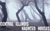 Central Illinois Haunted Houses