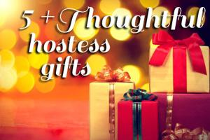 Slideshow: 5+ Easy/thoughtful hostess gifts