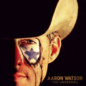 Review: Aaron Watson, 'The Underdog'