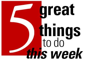 5 great things to do: May 24-30