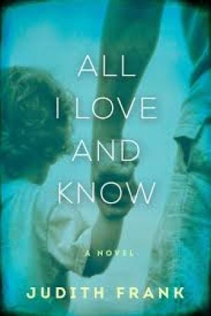 Judith Frank's 'All I Love and Know' tackles social issues
