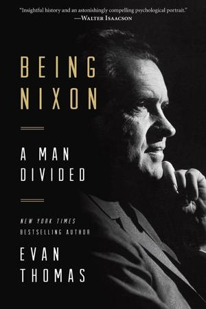 Review: 'Being Nixon: A Man Divided' by Evan Thomas