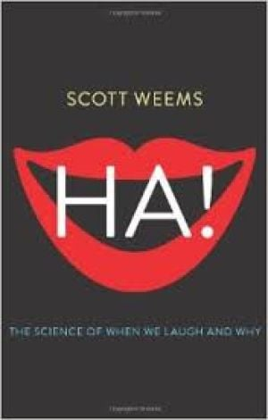 Review: 'Ha! The Science of When We Laugh and Why' by Scott Weems