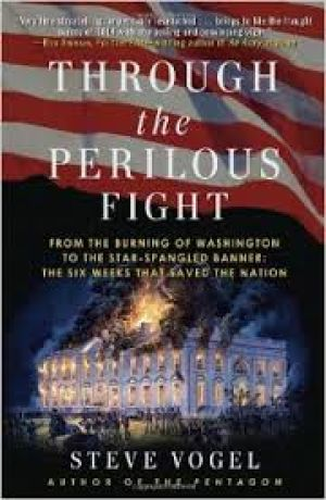 Review: 'Through the Perilous Fight' by Steve Vogel