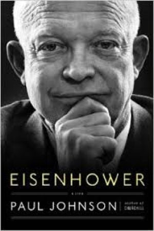 Review: 'Eisenhower: A Life' by Paul Johnson
