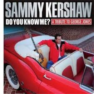 Review: Sammy Kershaw, Do You Know Me?