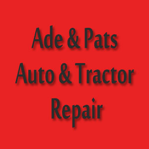 Ade & Pats Auto & Tractor Repair