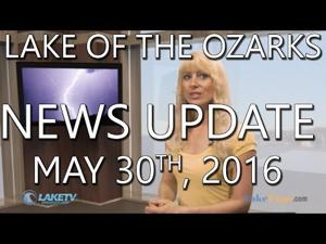 Lake of the Ozarks News Update - May 30th, 2016
