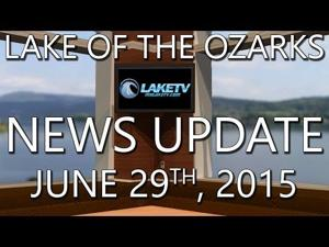 Lake of the Ozarks News Update - June 29th, 2015