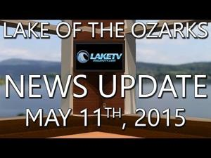 Lake of the Ozarks News Update - May 11th, 2015