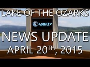 Lake of the Ozarks News Update - April 20th, 2015