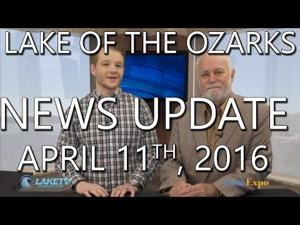 Lake of the Ozarks News Update - April 11th, 2016