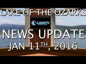 Lake of the Ozarks News Update - 1/11/16 [VIDEO]