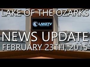 Lake of the Ozarks News Update - February 23rd, 2015