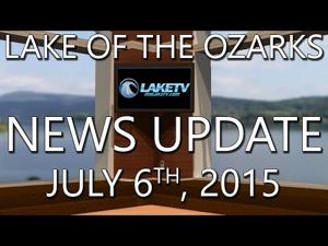 Lake of the Ozarks News Update - July 6th, 2015