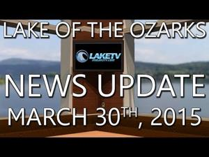 Lake of the Ozarks News Update - March 30th, 2015