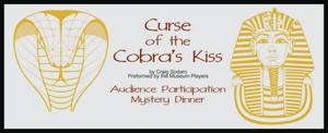 "Coming Events - Mystery Dinner, ""Curse of the Cobra's Kiss"""