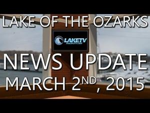 Lake of the Ozarks News Update - March 2nd, 2015