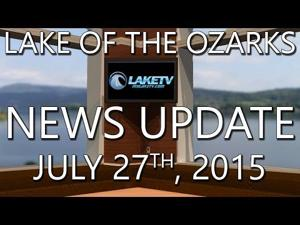 Lake of the Ozarks News Update - July 27th, 2015