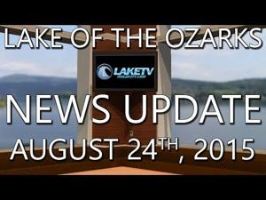 Lake of the Ozarks News Update - August 24th, 2015