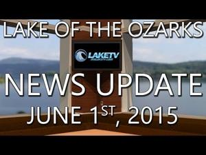 Lake of the Ozarks News Update - June 6th, 2015