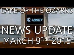 Lake of the Ozarks News Update - March 9th, 2015