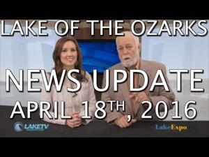 Lake of the Ozarks News Update - April 18th, 2016
