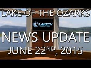 Lake of the Ozarks News Update - June 22nd, 2015