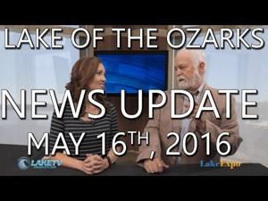 Lake of the Ozarks News Update - May 16th, 2016