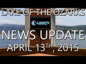 Lake of the Ozarks News Update - April 13th, 2015
