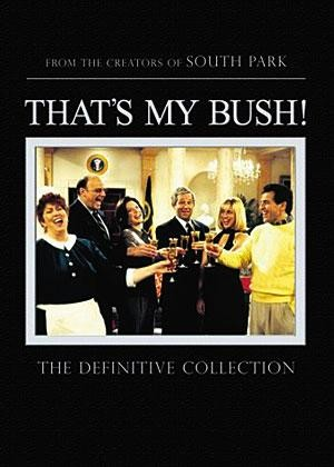 'THAT'S MY BUSH' (*** 1/2)