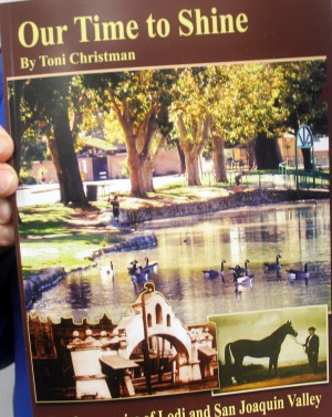 "Shining A Light On Lodi History: ""Our Time to Shine"" is the latest book to depict Lodi's colorful history. The book was written by Victor native Toni Christman, who now lives in Carmichael.  - Ross Farrow/News-Sentinel"