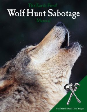 Environmental Group Posts Online Manual for Sabotaging Wolf Hunting, Trapping