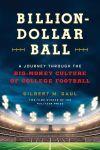 'Billion-Dollar Ball,' by Gilbert M. Gaul: Big money in college football