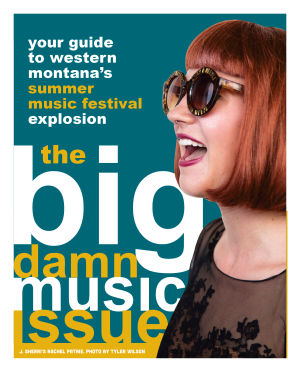 The Big Damn Music Issue: Your guide to Western Montana music festivals