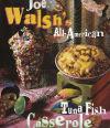 Joe Walsh's All-American Tuna Fish Casserole