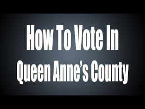 How to Vote In Queen Anne's County