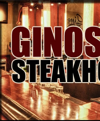 GINOS STEAKHOUSE