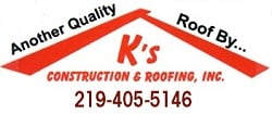 K's Construction &amp; Roofing Inc