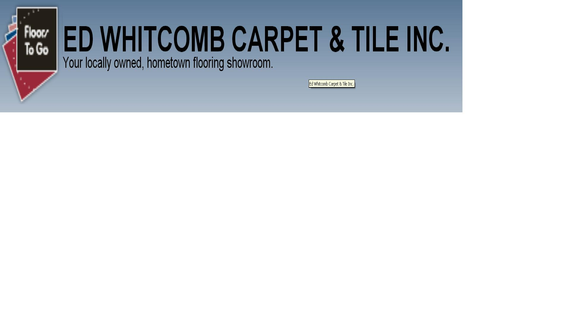 Ed Whitcomb Carpet & Tile