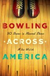 """Bowling Across America: 50 States in Rented Shoes"""