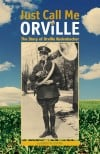 Just Call Me Orville Biography Book